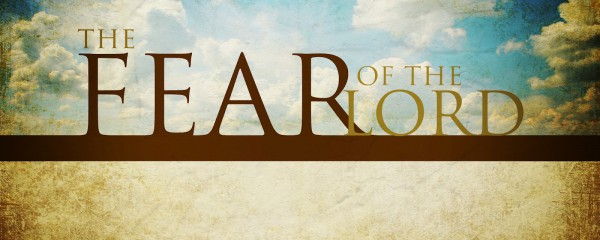 Fear of the Lord is the beginning of Wisdom