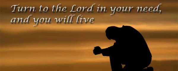2-13 Turn-to-the-Lord-in-your-need-and-you-will-live